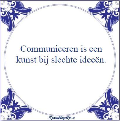 Communicatie is een kunst bij slechte ideeën